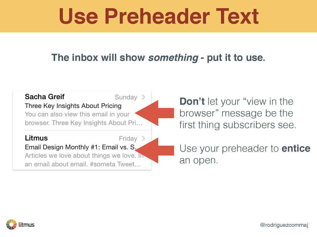 @rodriguezcommaj Use Preheader Text Don't let y...