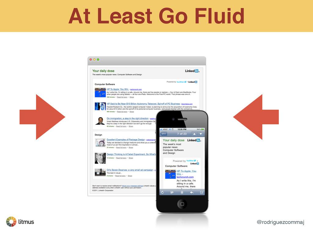 @rodriguezcommaj At Least Go Fluid