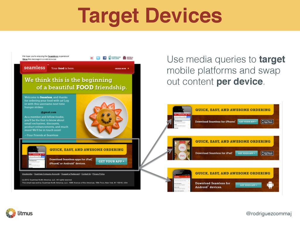 @rodriguezcommaj Target Devices Use media queri...