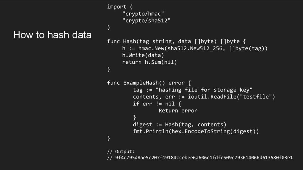 """How to hash data import ( """"crypto/hmac"""" """"crypto..."""