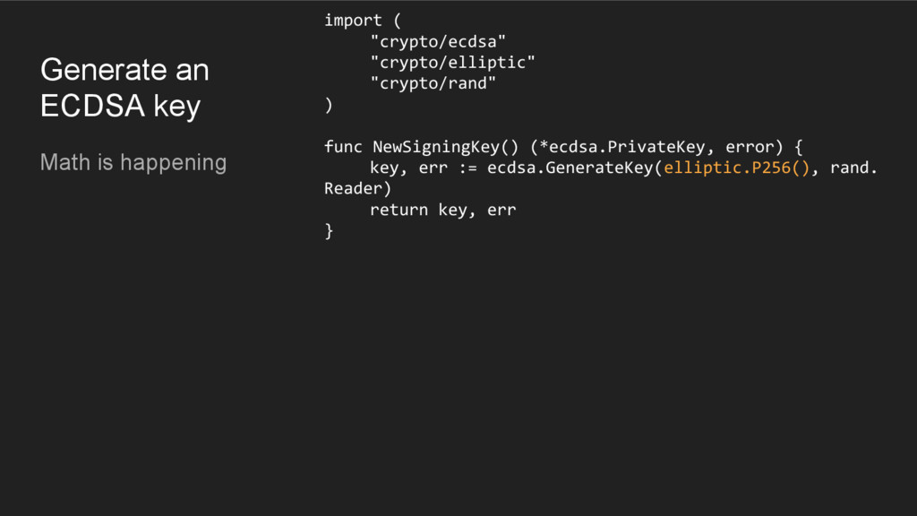 Generate an ECDSA key Math is happening import ...