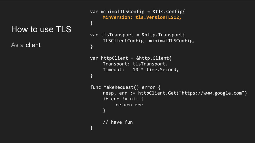 How to use TLS As a client var minimalTLSConfig...