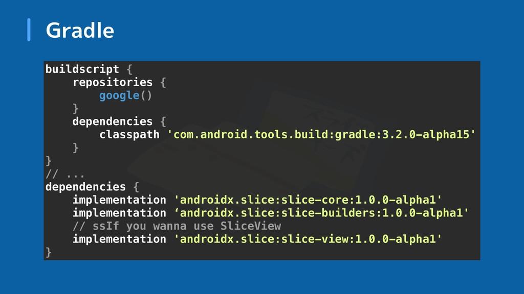 Gradle buildscript { repositories { google() } ...