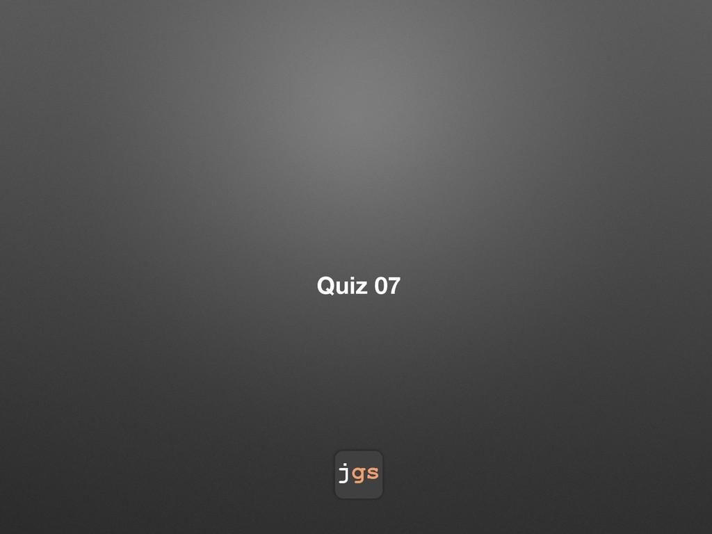 jgs Quiz 07