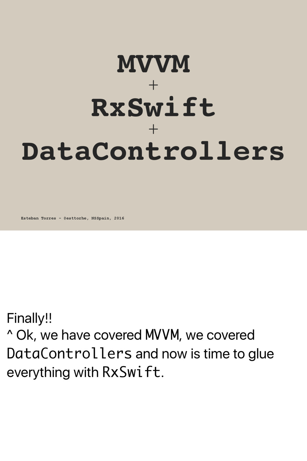 Finally!! ^ Ok, we have covered MVVM, we covere...