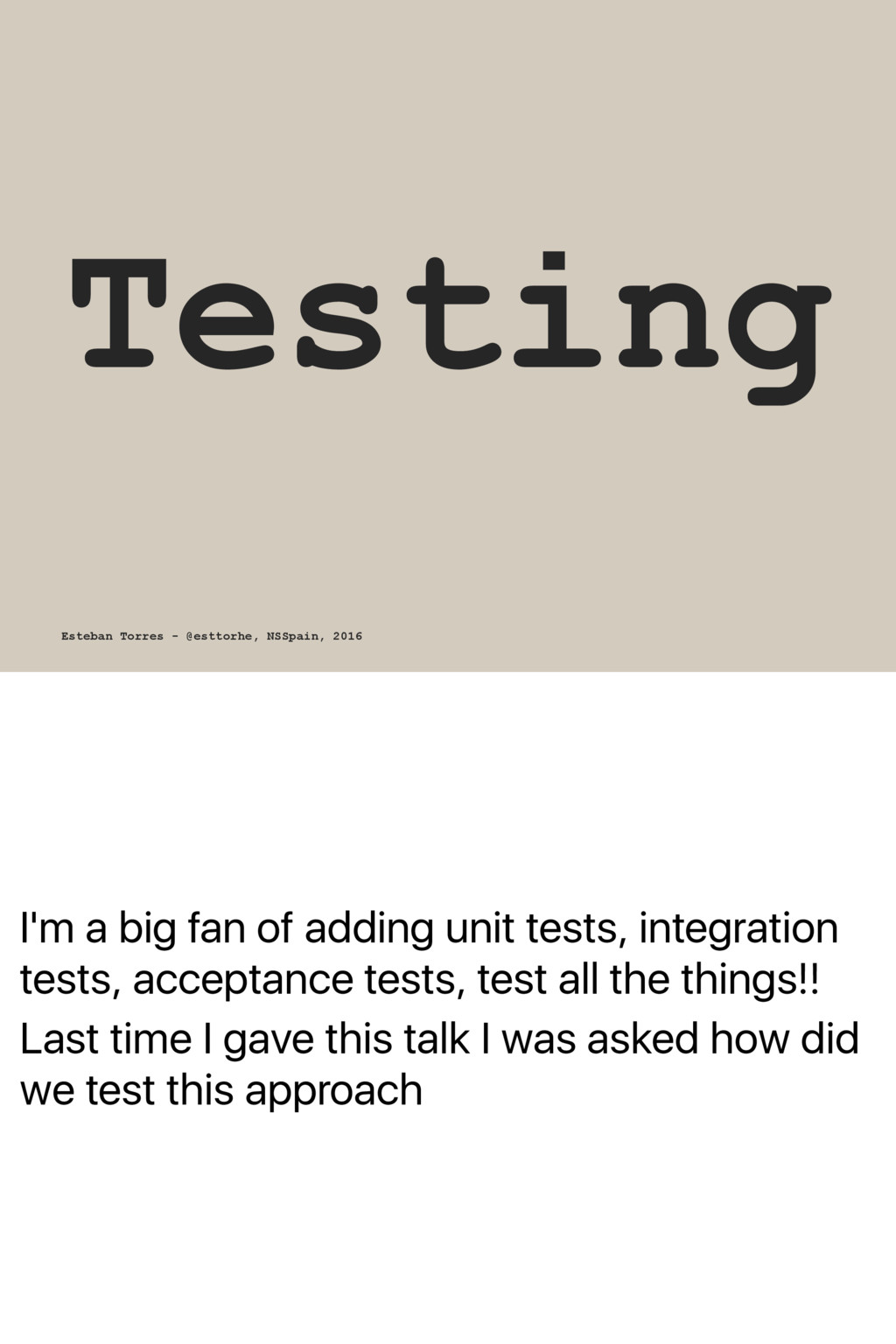 I'm a big fan of adding unit tests, integration...