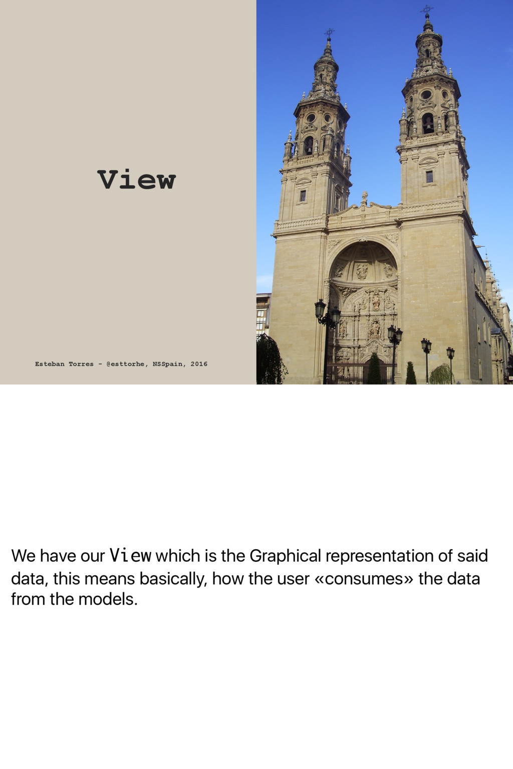 We have our View which is the Graphical represe...