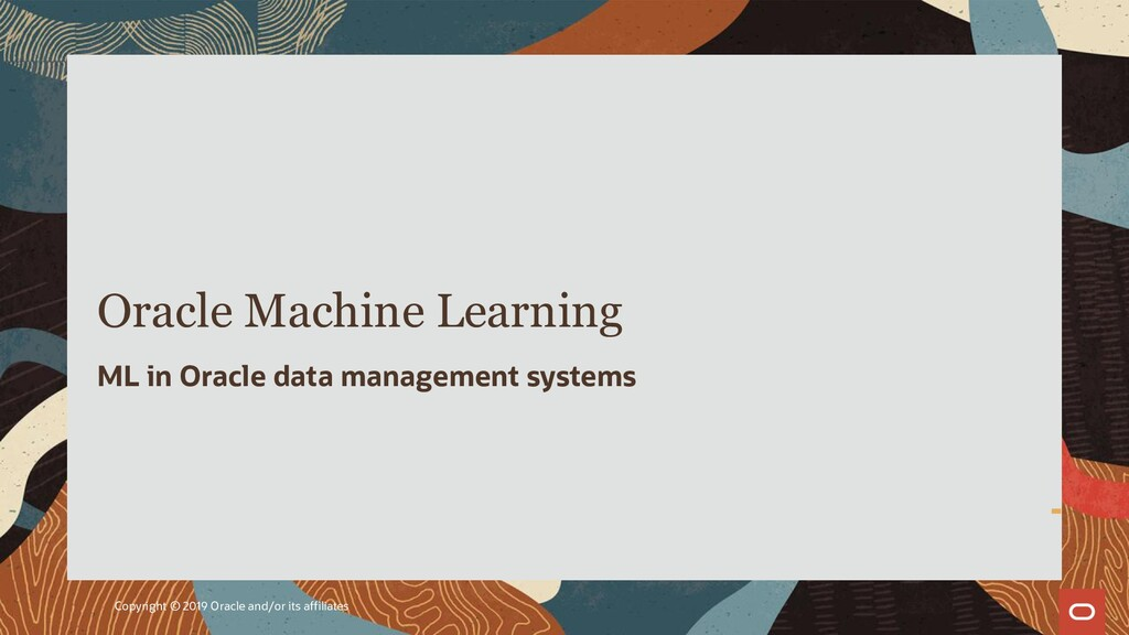 Oracle Machine Learning ML in Oracle data manag...