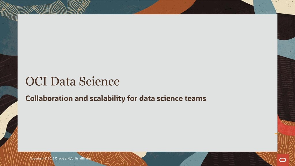 OCI Data Science Collaboration and scalability ...