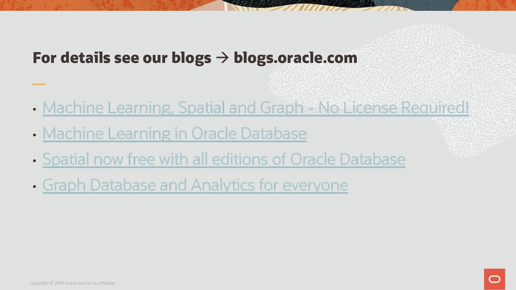 For details see our blogs à blogs.oracle.com • ...