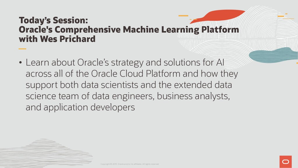 Today's Session: Oracle's Comprehensive Machine...