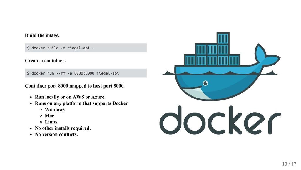 Build the image. $ docker build -t riegel-api ....