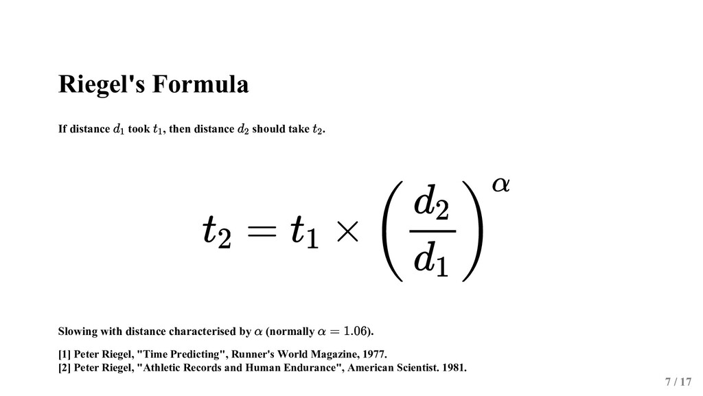 Riegel's Formula If distance took , then distan...