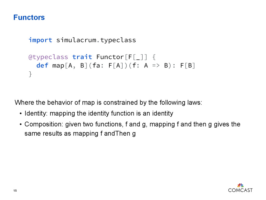 Functors 15 Where the behavior of map is constr...