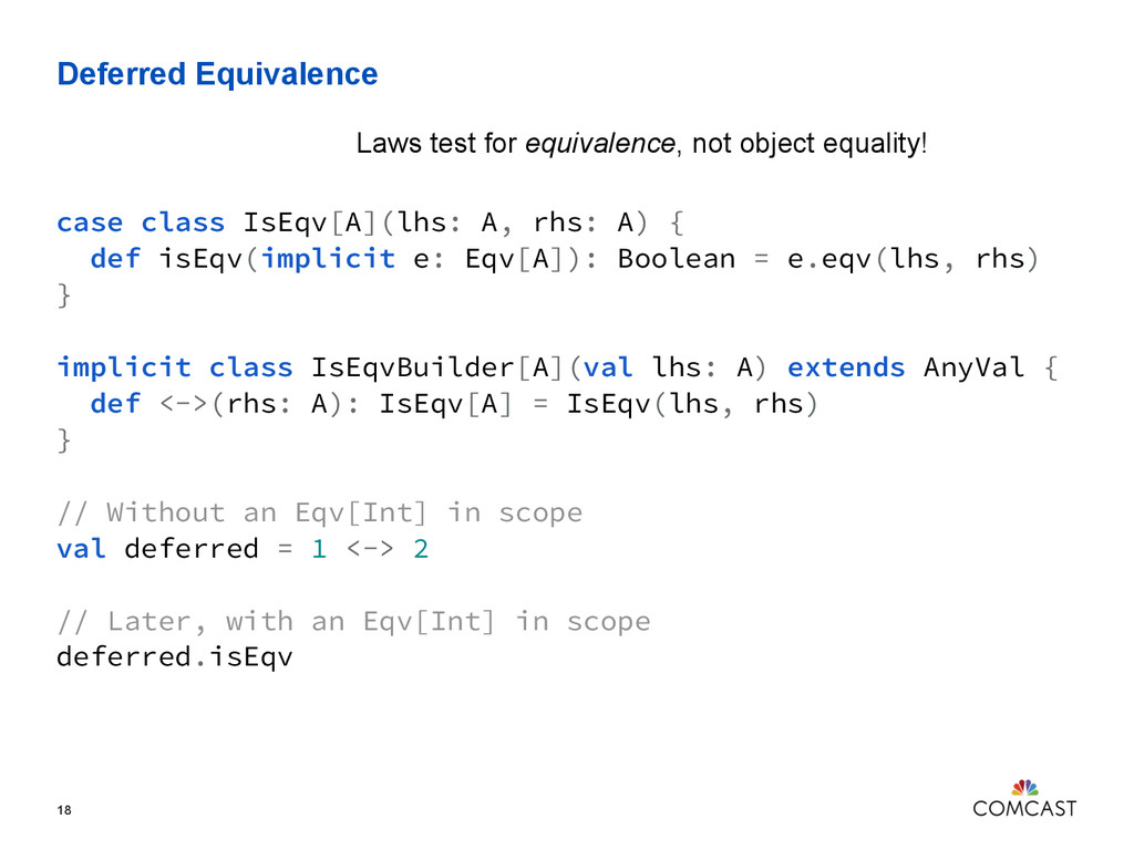 Deferred Equivalence 18 case class IsEqv[A](lhs...