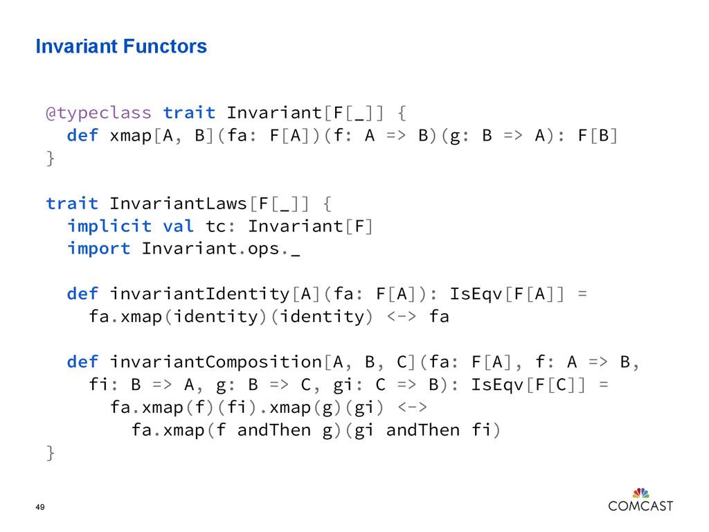 Invariant Functors 49 @typeclass trait Invarian...