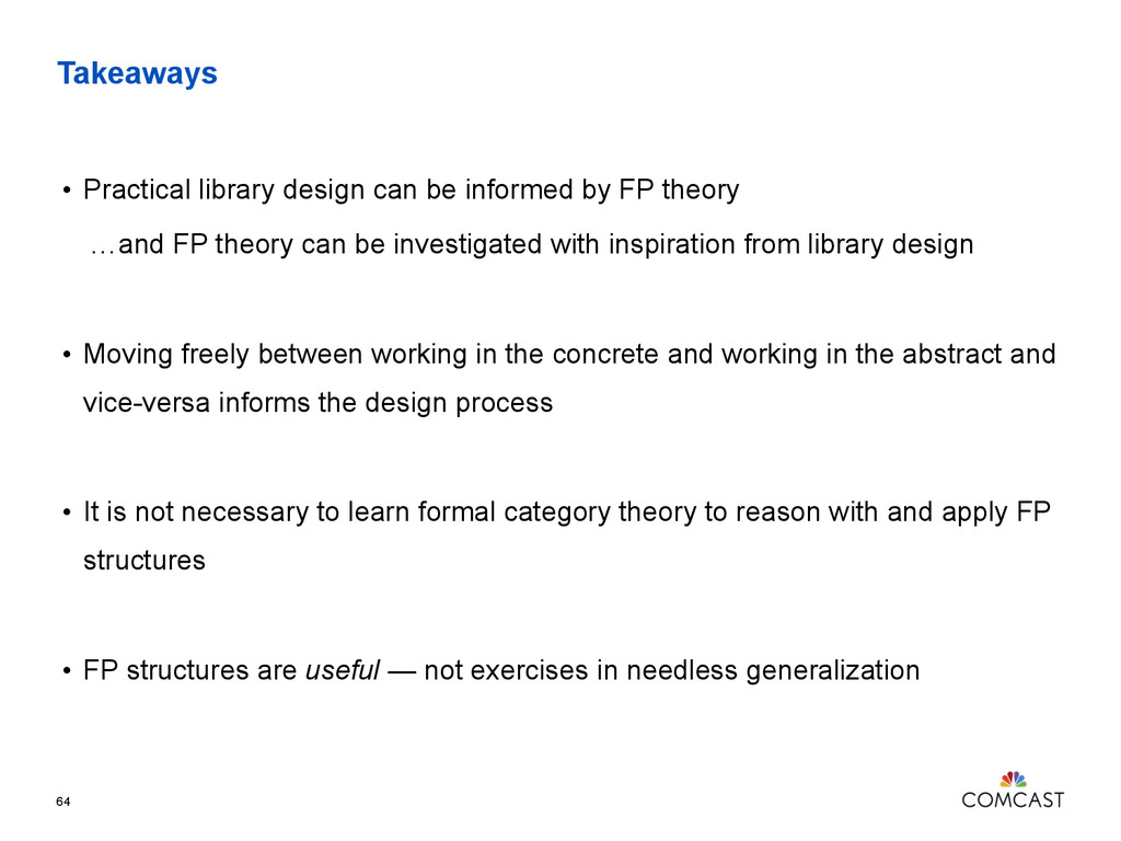Takeaways • Practical library design can be inf...
