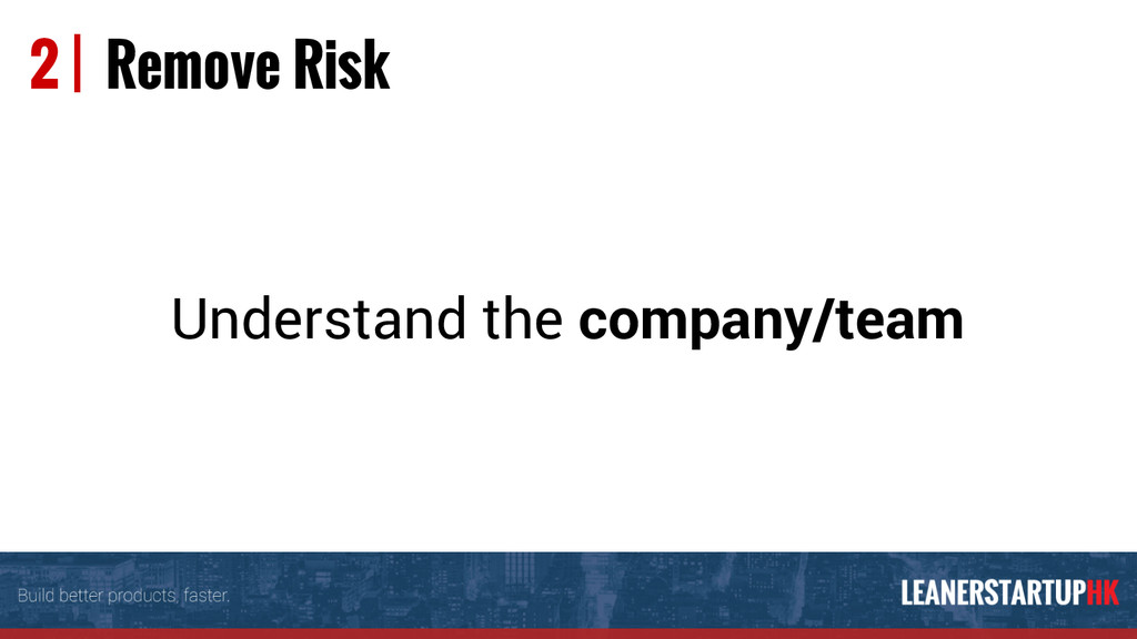 Understand the company/team 2 | Remove Risk