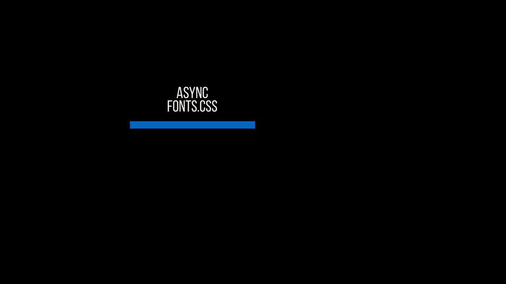 ASYNC FONTS.CSS