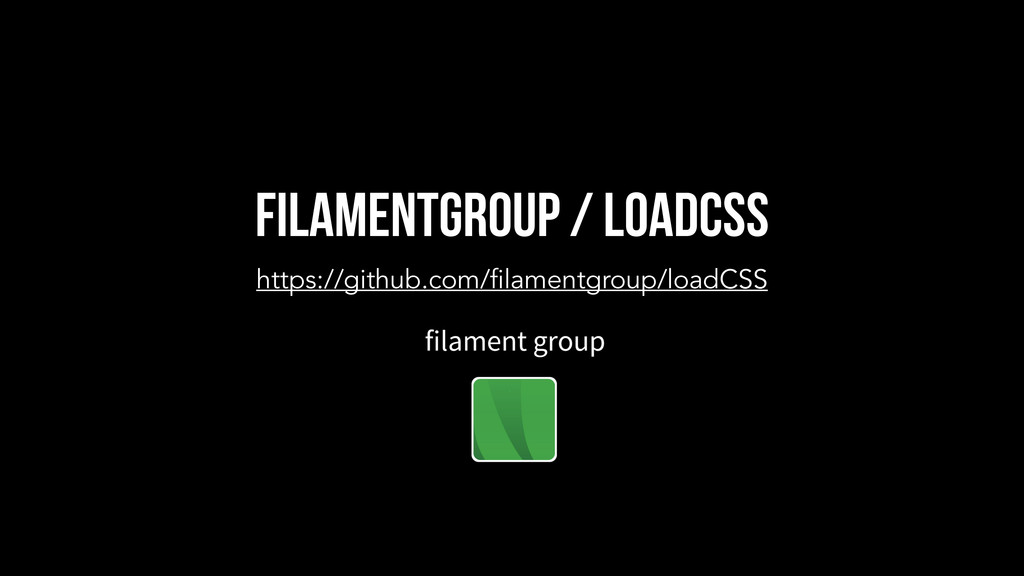 filamentgroup / loadcss https://github.com/fila...