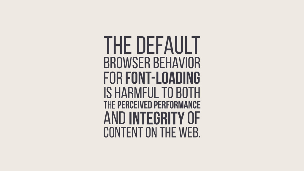 THE DEFAULT BROWSER BEHAVIOR FOR FONT-LOADING I...