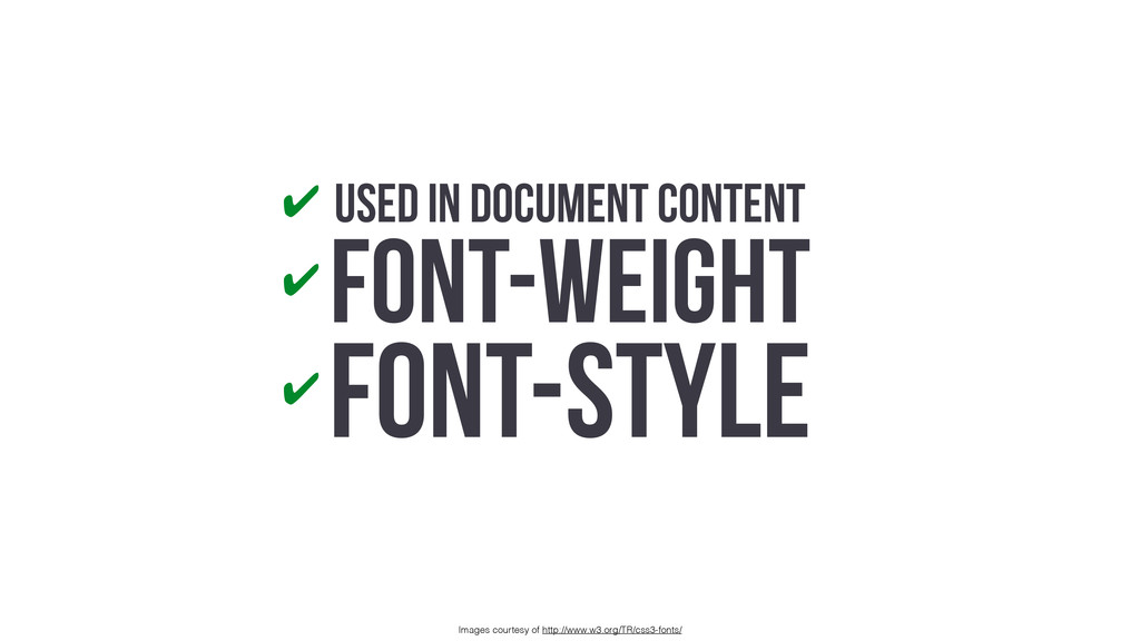 USED IN DOCUMENT CONTENT FONT-WEIGHT FONT-STYLE...