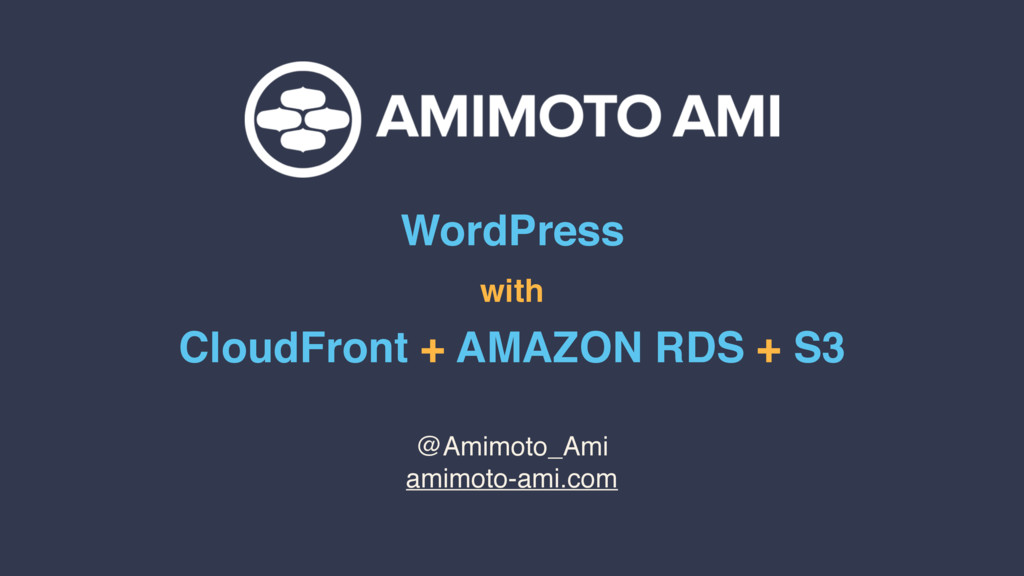 WordPress with CloudFront + AMAZON RDS + S3 @Am...