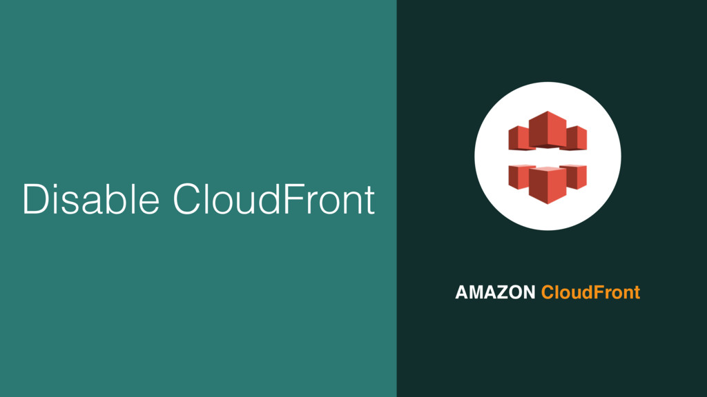 AMAZON CloudFront Disable CloudFront