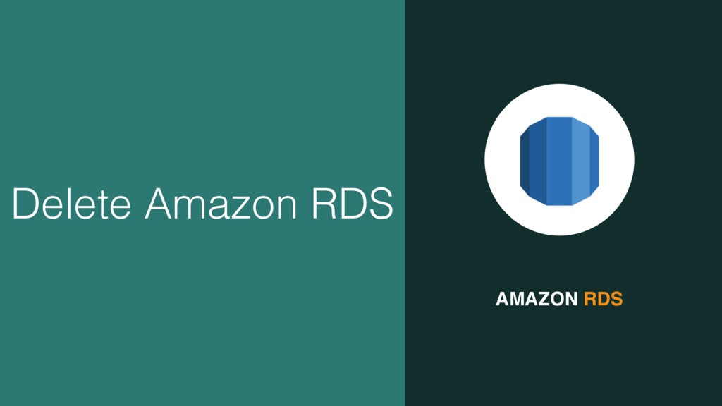 AMAZON RDS Delete Amazon RDS