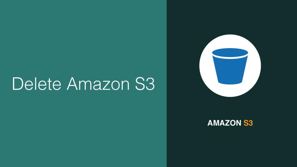 AMAZON S3 Delete Amazon S3