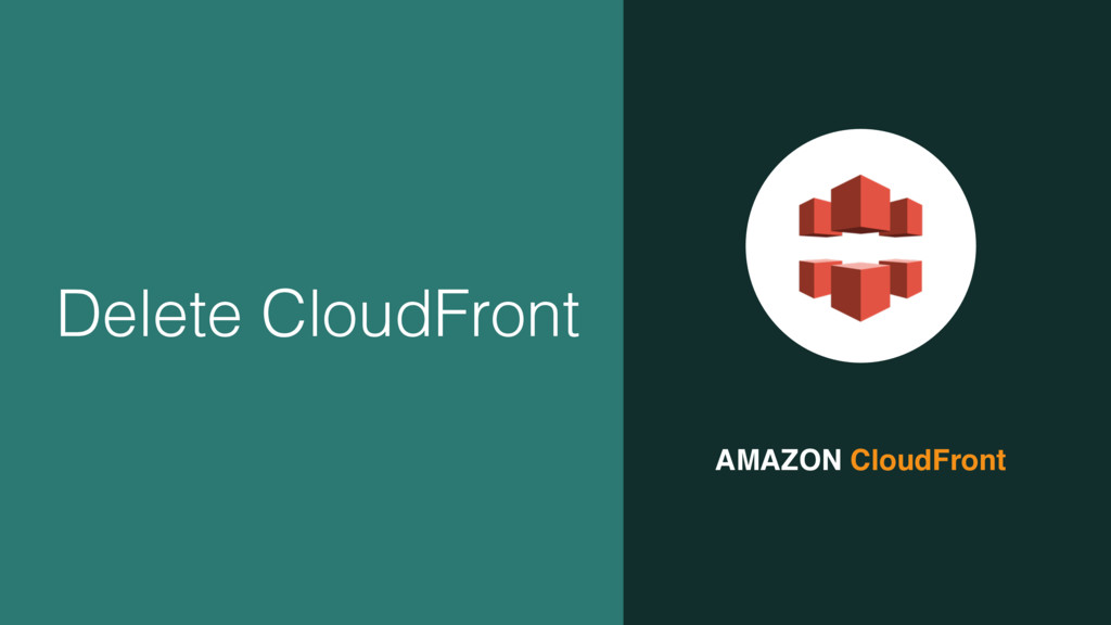 AMAZON CloudFront Delete CloudFront