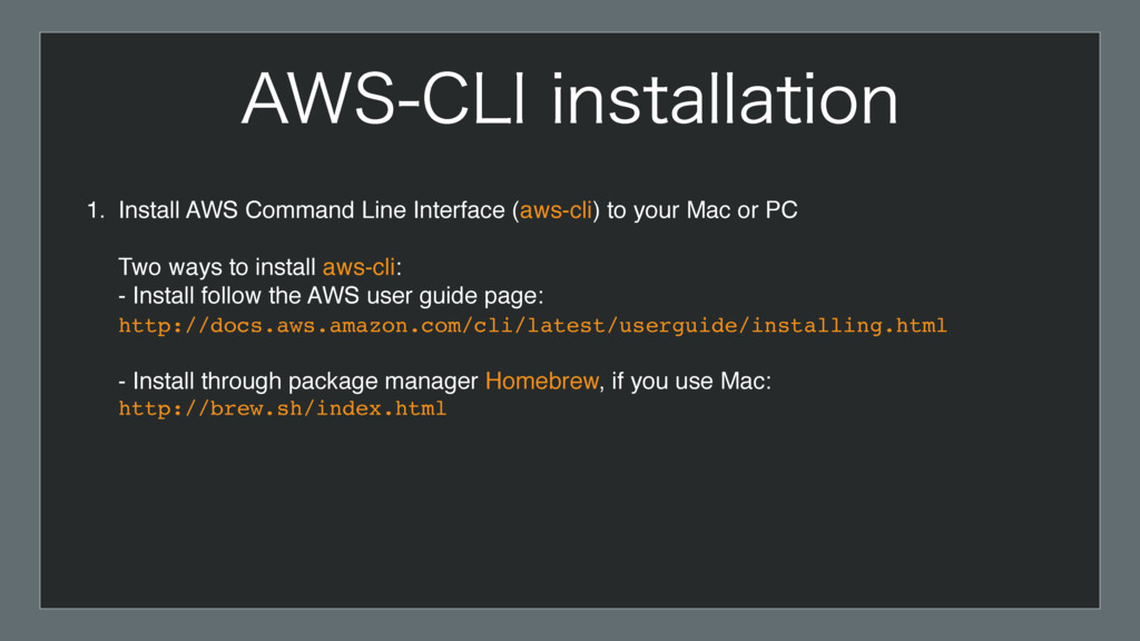 1. Install AWS Command Line Interface (aws-cli)...