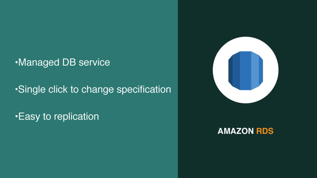 AMAZON RDS •Managed DB service •Single click to...