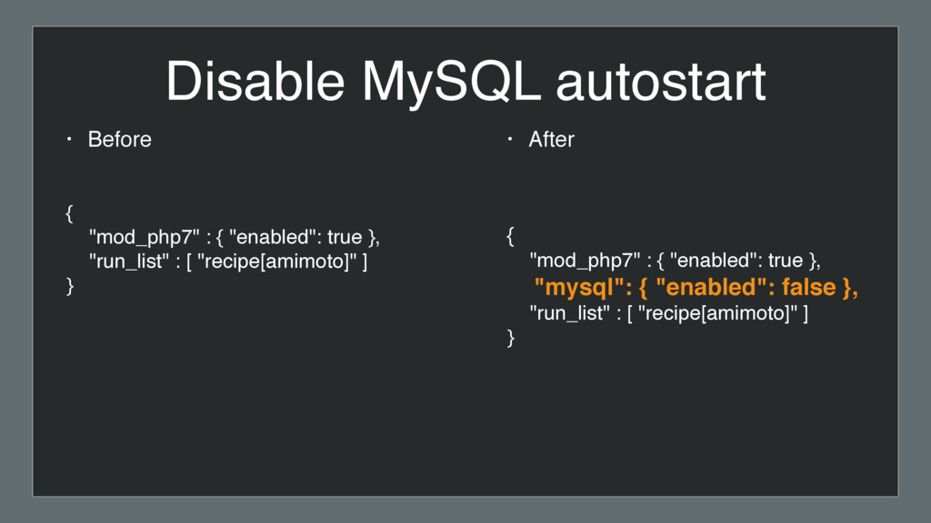 "Disable MySQL autostart • Before { ""mod_php7"" :..."