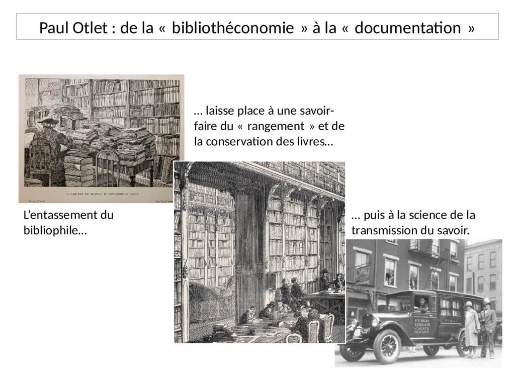 Paul Otlet : de la « bibliothéconomie » à la « ...