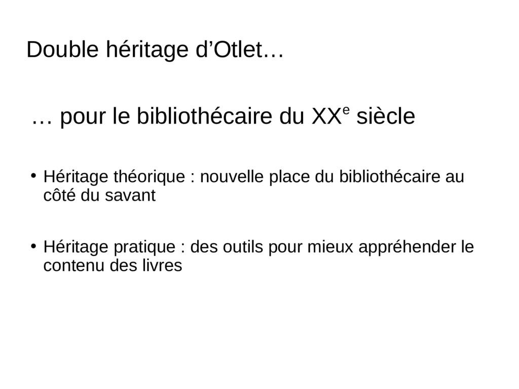 Double héritage d'Otlet… … pour le bibliothécai...