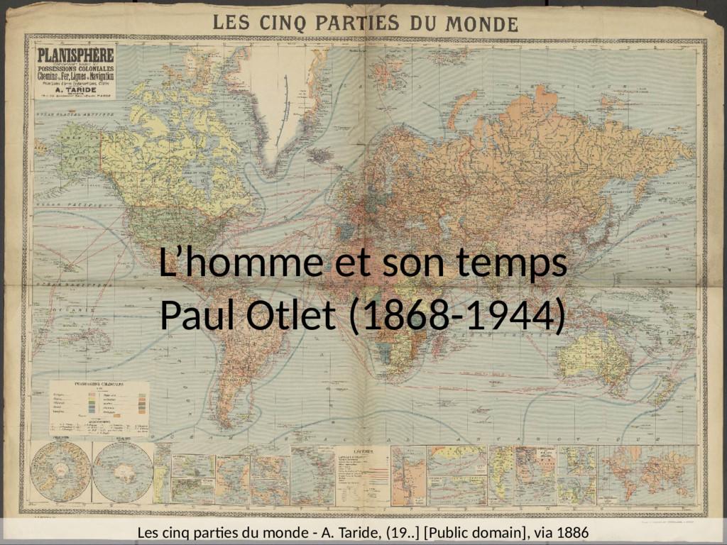 L'homme et son temps Paul Otlet (1868-1944) Les...