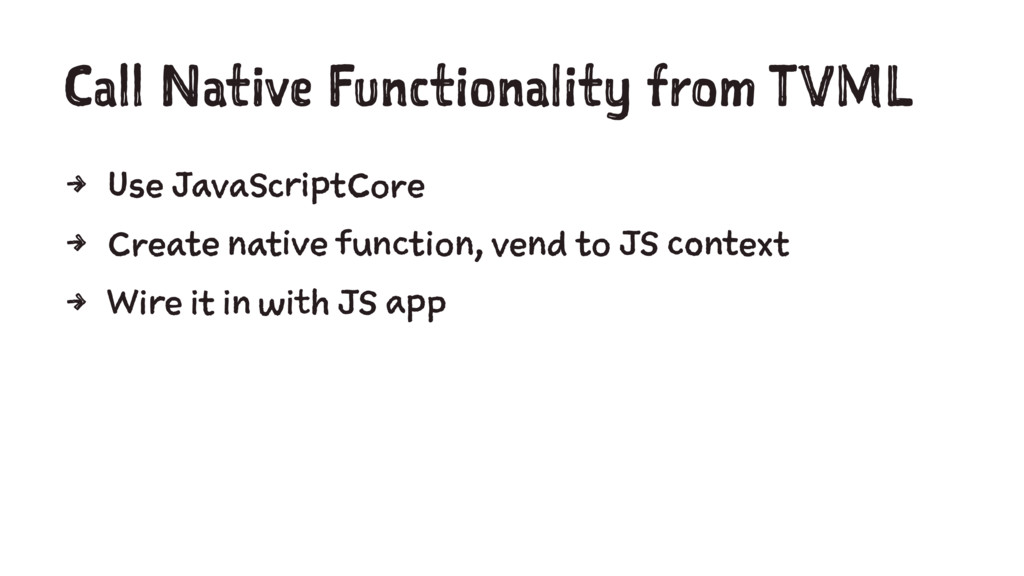 Call Native Functionality from TVML 4 Use JavaS...