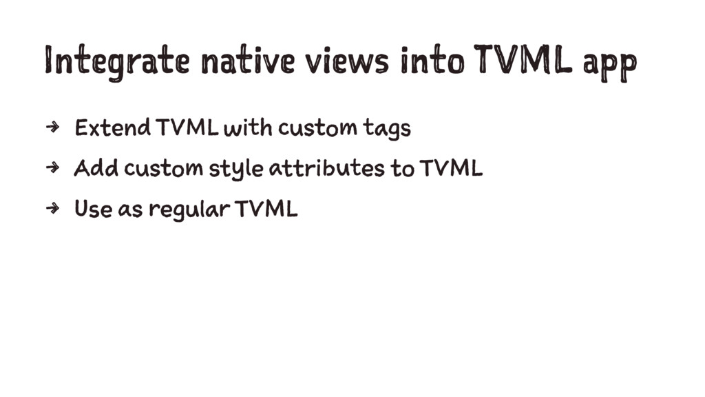 Integrate native views into TVML app 4 Extend T...