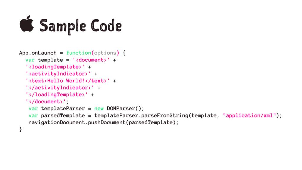  Sample Code App.onLaunch = function(options) ...