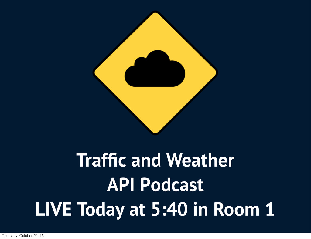 Traffic and Weather API Podcast LIVE Today at 5:...