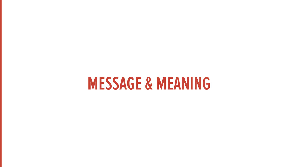 MESSAGE & MEANING