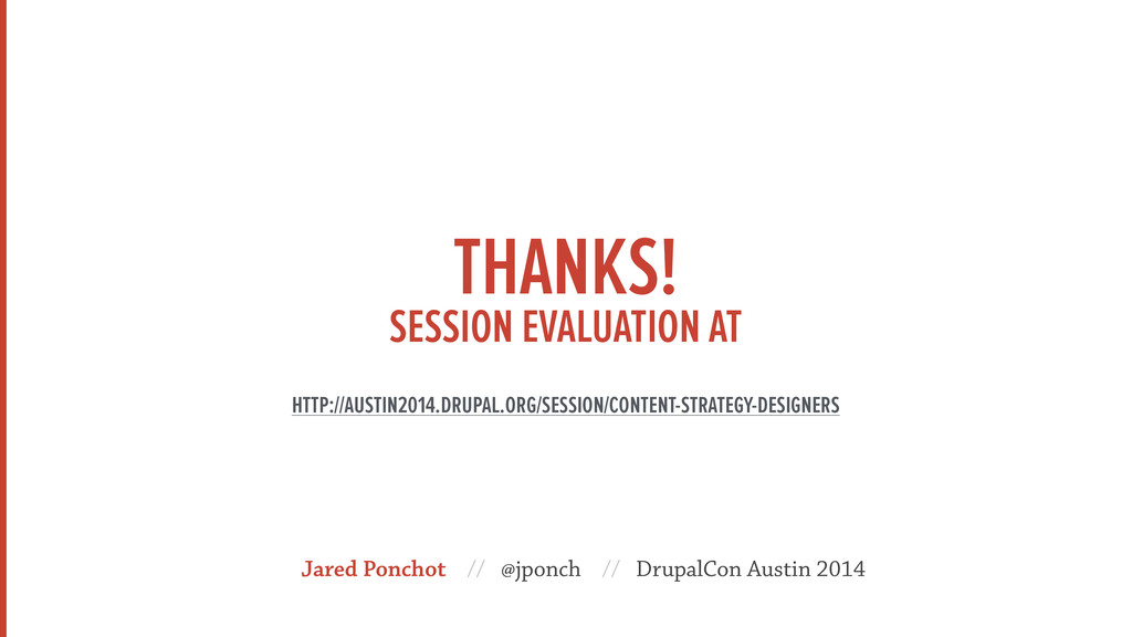 THANKS! SESSION EVALUATION AT  HTTP://AUSTIN2...