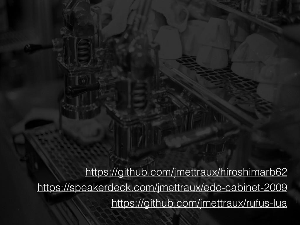 https://github.com/jmettraux/hiroshimarb62 http...