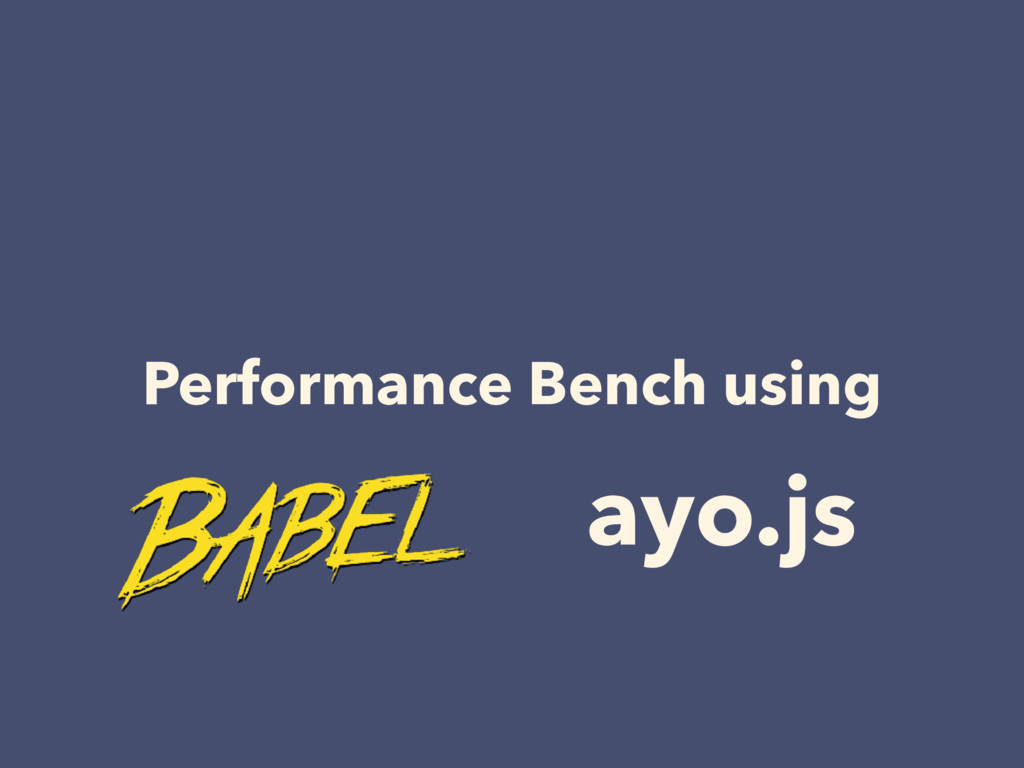 Performance Bench using ayo.js