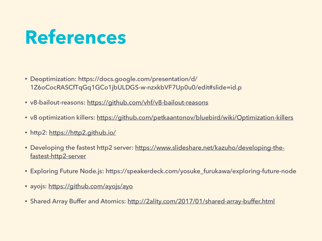 References • Deoptimization: https://docs.googl...