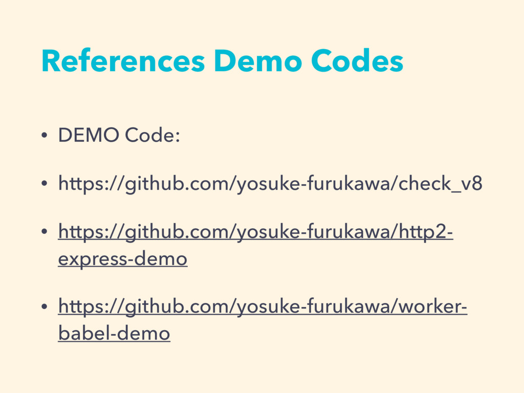 References Demo Codes • DEMO Code: • https://gi...