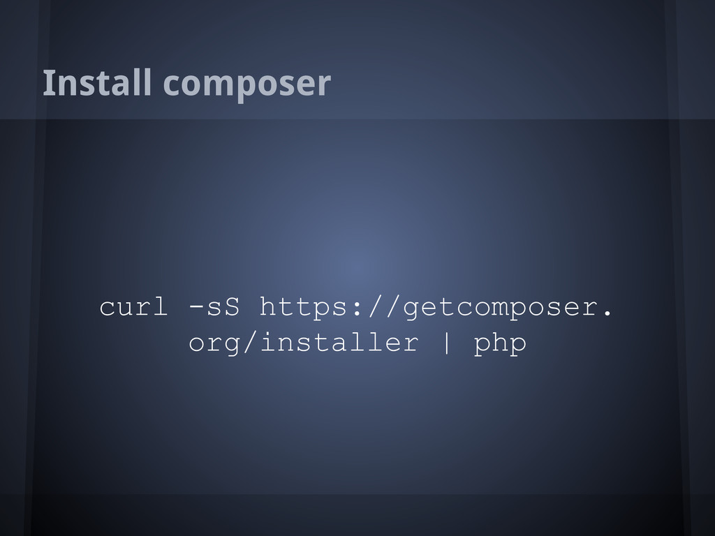 Install composer curl -sS https://getcomposer. ...