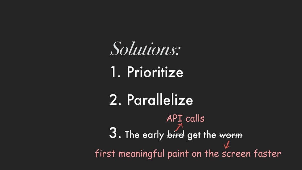 1. Prioritize 2. Parallelize Solutions: 3. The ...