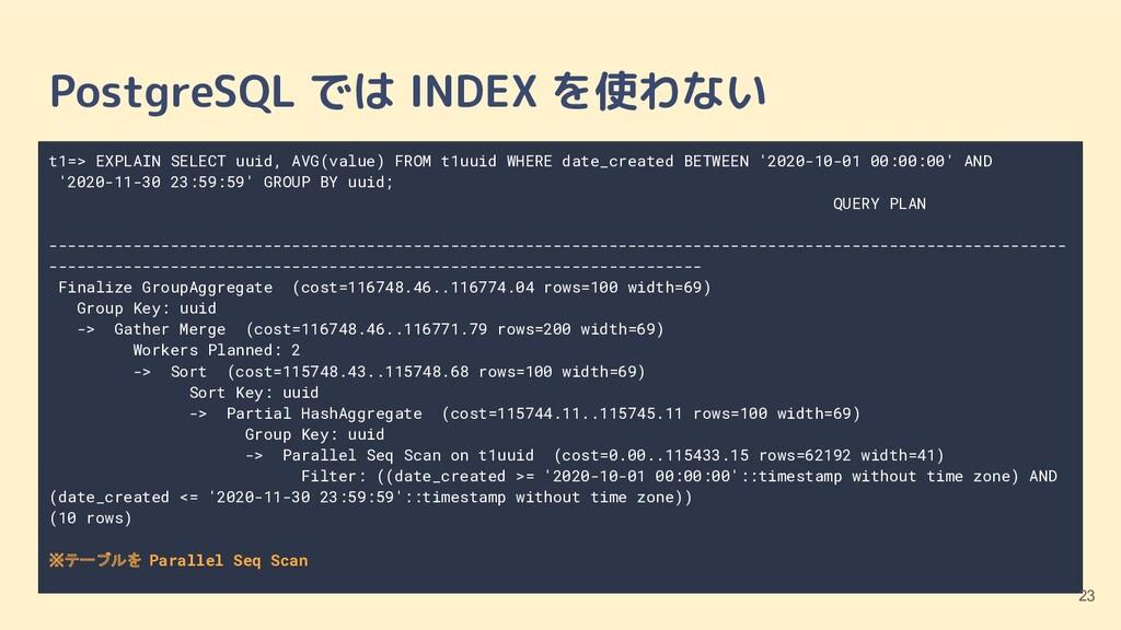 t1=> EXPLAIN SELECT uuid, AVG(value) FROM t1uui...